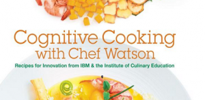 """Cognitive Cooking with Chef Watson"""