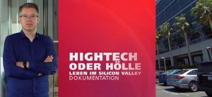 Hightech oder Hölle - Leben im Silicon Valley